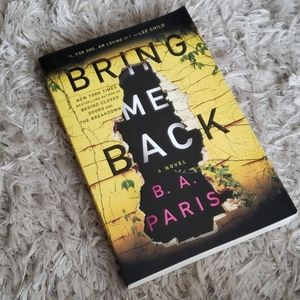 Other - BRING ME BACK: A NOVEL by B. A. Paris
